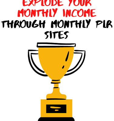 Explode Your Monthly Income Through Monthly PLR Sites