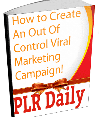 Viral Marketing How to Create an Out-of-Control Viral Marketing Campaign