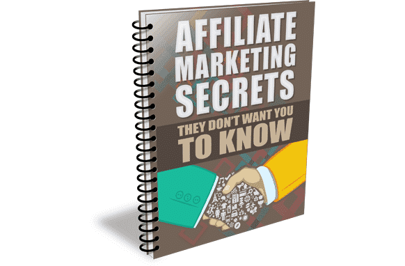 Affiliate Marketing Secrets They Don't Want You To Know