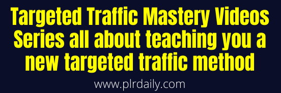 Traffic Mastery Videos Series all about teaching you a new targeted traffic method