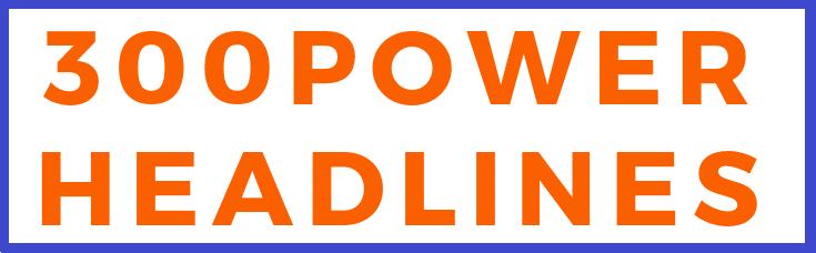300 of the Best Power Headlines Ever Written
