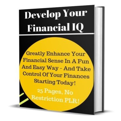 Develop Your Financial IQ 25 Pages No Restriction PLR