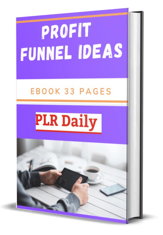 Profit Funnel Ideas 33 Pages No Restriction PLR