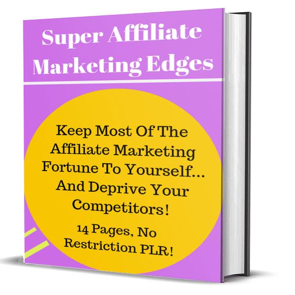 Super Affiliate Marketing Edges 14 Pages No Restriction PLR