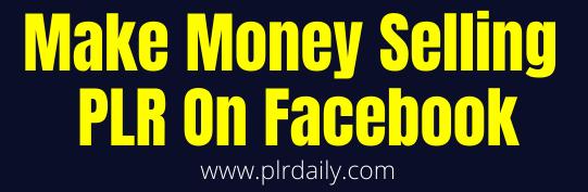 Selling PLR On Facebook