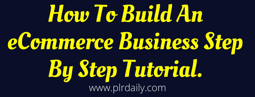 Build An eCommerce Business Step By Step Tutorial