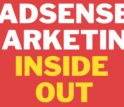 Adsense Marketing INSIDE OUT